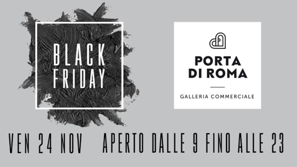 Dal 24 al 26 novembre la galleria commerciale porta di - Black friday porta di roma ...